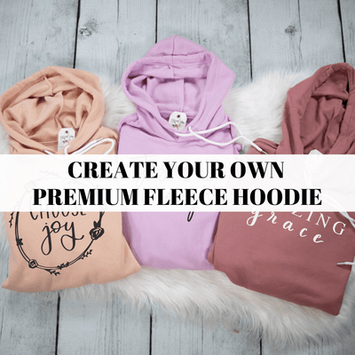 Create Your Own Premium Fleece Hoodie