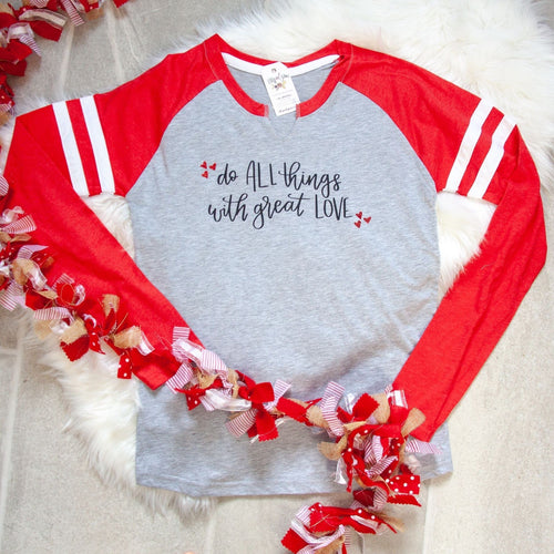 Do All Things with Great Love Longsleeve Varsity Raglan - QuickShip