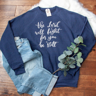 The Lord will Fight for you Be Still Premium Fleece Pullover