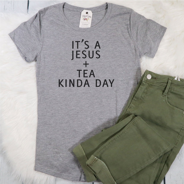 It's a Jesus and Tea Kinda Day Ladies Short Sleeve Shirt