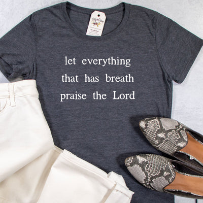 Let Everything that has Breath Ladies Short Sleeve Shirt