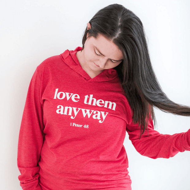 Love Them Anyway T-Shirt Hoodie