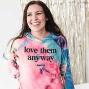 Love Them Anyway Premium Tie Dye Hoodie