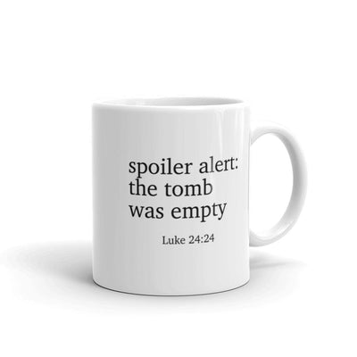 Spoiler Alert: The Tomb was Empty Mug-ellyandgrace