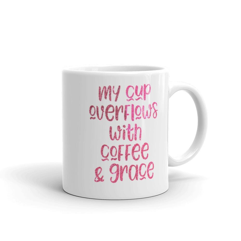 My Cup Overflows with Grace and Coffee Mug - Christian shirt for women