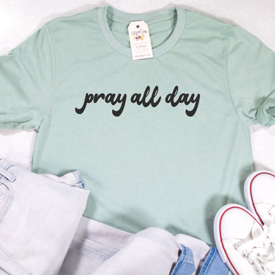 Pray All Day Unisex Shirt