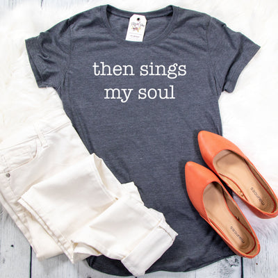 Then Sings My Soul Ladies Short Sleeve Shirt