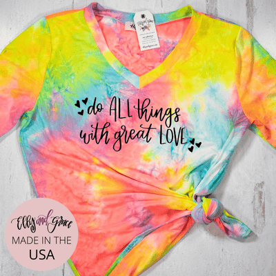 Do All Things with Great Love Premium Tie Dye V-Neck