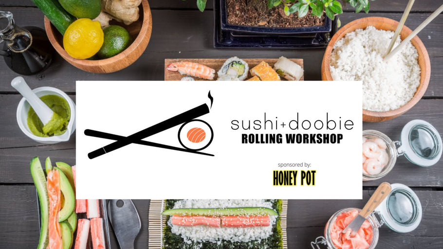 Sushi + Doobie Rolling Workshop ~ January 14, 2017