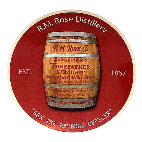 "Sticker - R.M. Rose Distillery Barrel ""Ask the Revenue Officer"""