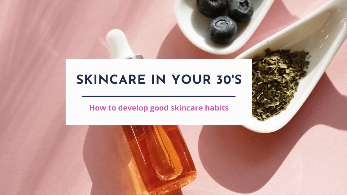 skincare in your 30s