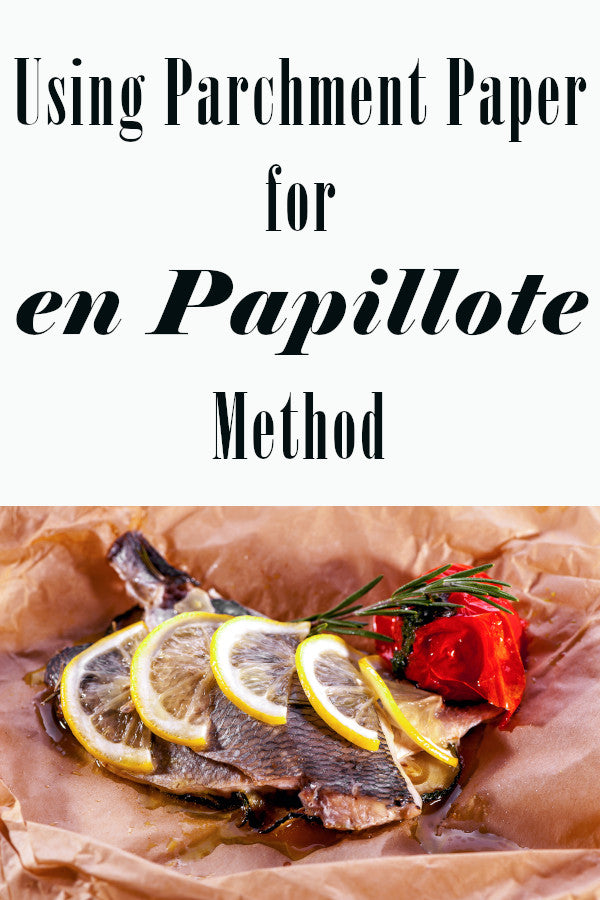Using Parchment Paper for en Papillote Method