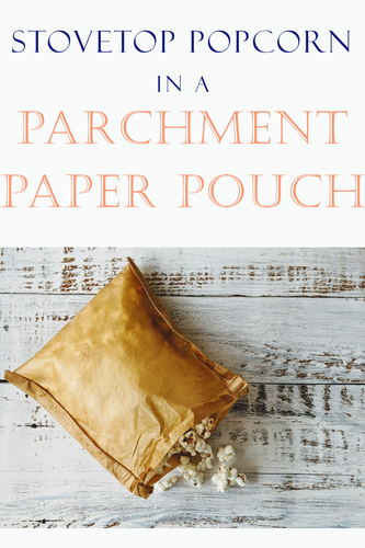 How to Make a Parchment Paper Bag for Stovetop Popcorn