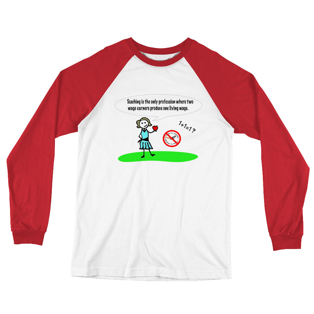 iTeach Living Wage Long Sleeve Baseball T-Shirt