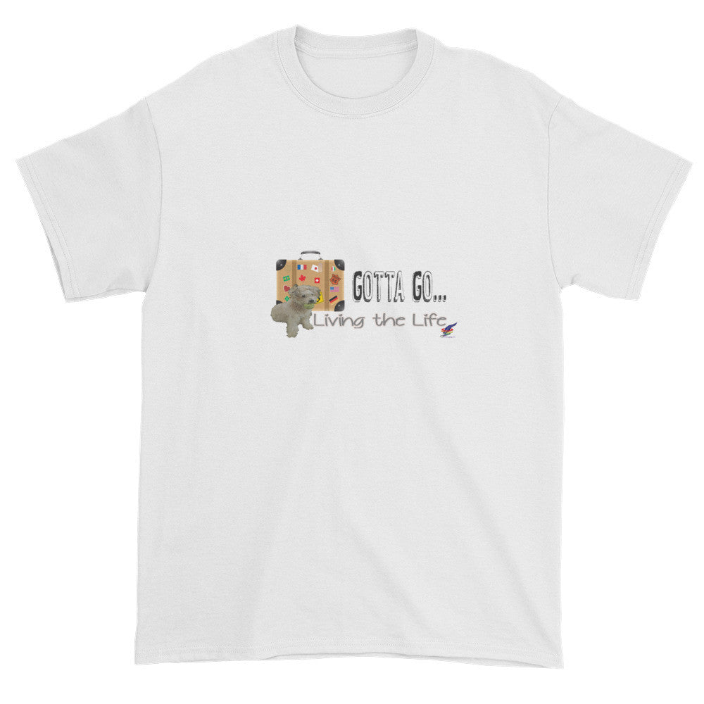 Living the Life Gotta Go T-Shirt