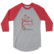 "Living the Life ""Be Mine"" 3/4 sleeve raglan shirt"