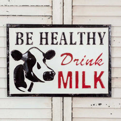 Be Healthy Drink Milk Metal Sign with Cow.