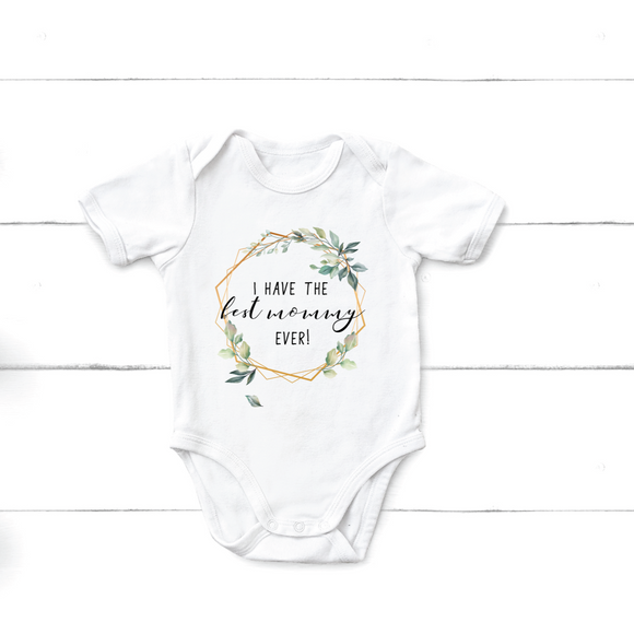 I have the best mommy ever onesie - Happyism, Inc. Engraving