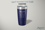 Engraved Basketball Coach 20 oz Stainless Steel Tumbler - Happyism, Inc. Engraving