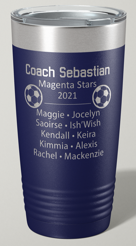 Engraved Soccer Coach 20 oz Stainless Steel Tumbler - Happyism, Inc. Engraving