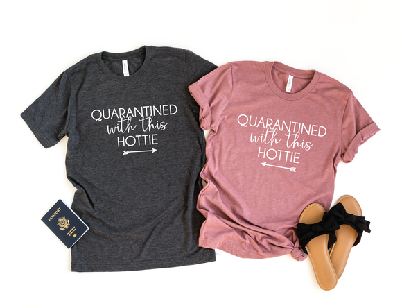 Quarantined with this hottie shirts - Unisex - Happyism, Inc. Engraving