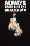 Always Train Like The Challenger Tee - Black Variant