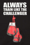Always Train Like The Challenger Tee - Black