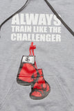 Always Train Like The Challenger Hoodie - Grey