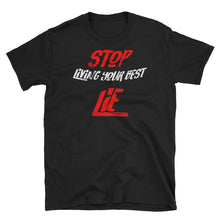 Stop Living Your Best Lie Men and Womens Tee