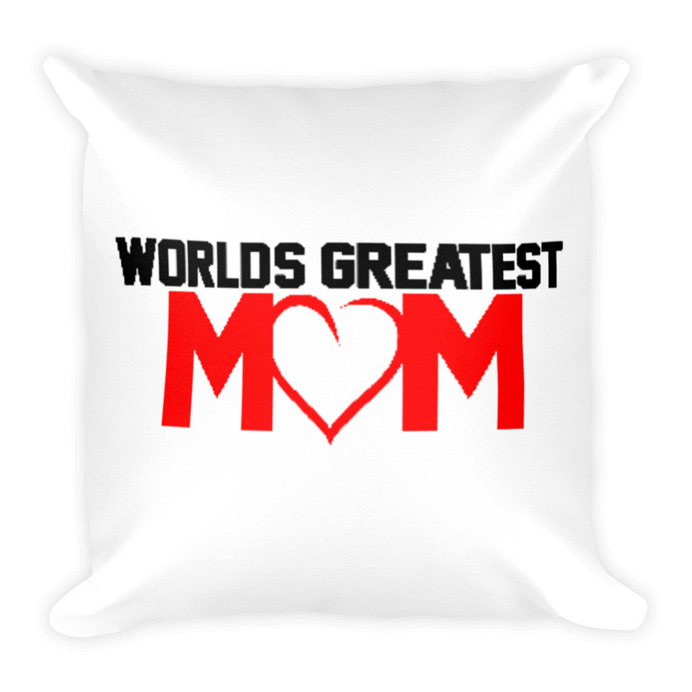 WORLDS GREATEST MOM Square Pillow