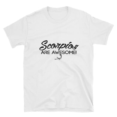 SCORPIOS ARE AWESOME! Unisex T-Shirt