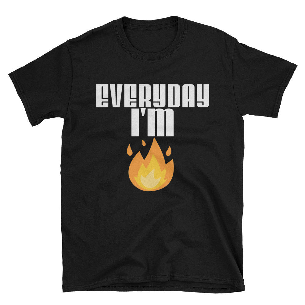 EVERYDAY IM LIT Unisex T-Shirt