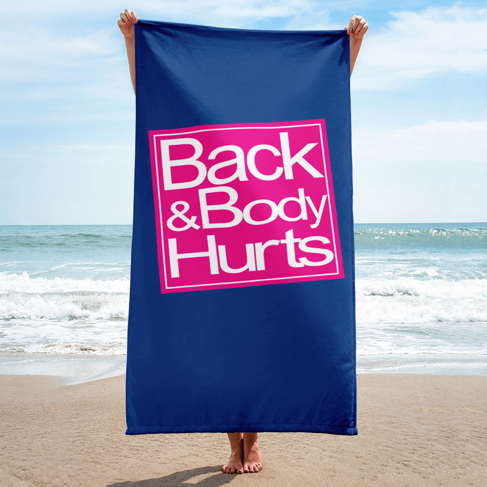 Back & Body Hurts Beach Towel