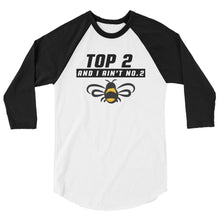 TOP 2 AND I AIN'T NUMBER 2 3/4 sleeve raglan shirt