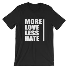 MORE LOVE LESS HATE TEE