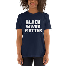BLACK WIVES MATTER Tee