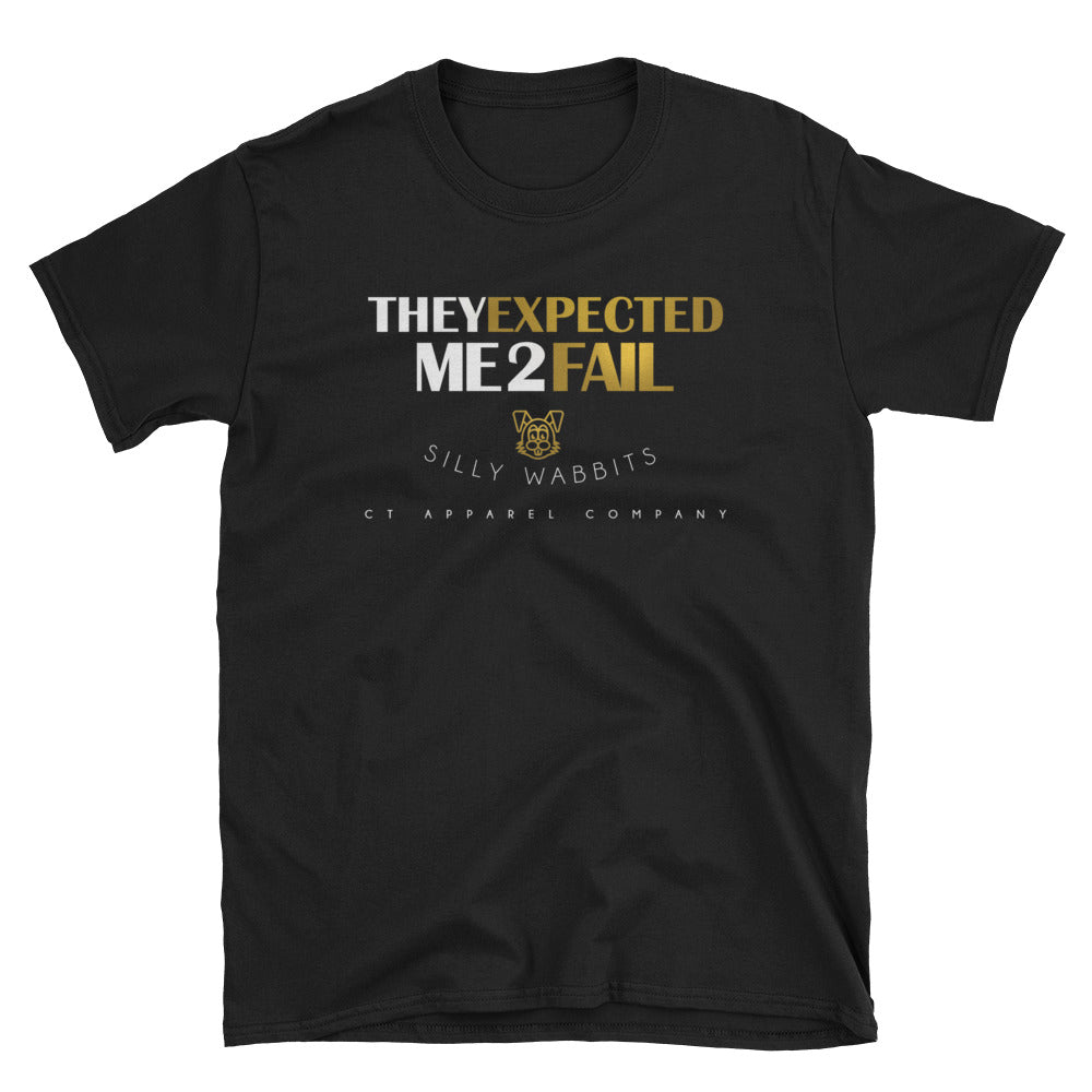 They Expected Me 2 Fail Unisex Tee