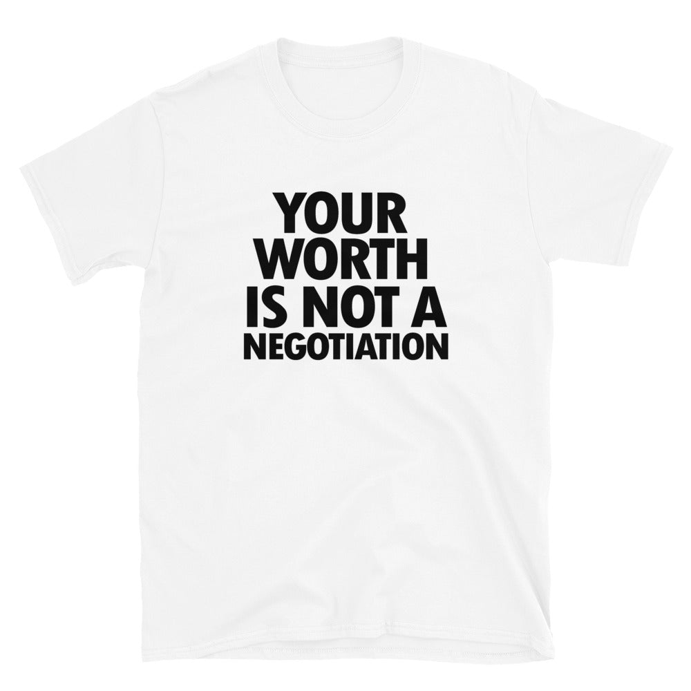 YOUR WORTH IS NOT A NEGOTIATION