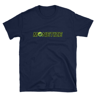 Monetize Men & Womens T-Shirt