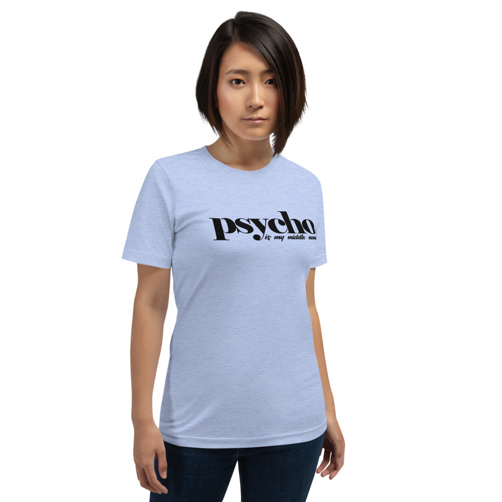 Psycho Is My Middle Name Tee