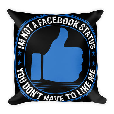 FACEBOOK STATUS Square Pillow