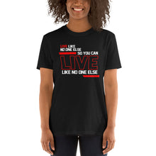 LIVE LIKE NO ONE ELSE Tee