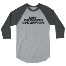 DAY DRINKING CHAMPION 3/4 sleeve raglan shirt