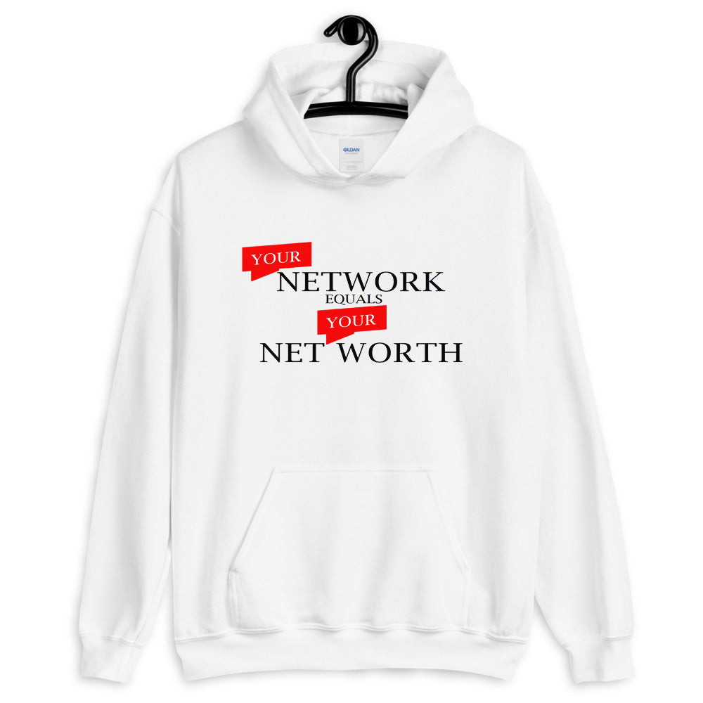 YOUR NETWORK EQUALS YOUR NET WORTH Unisex Hoodie
