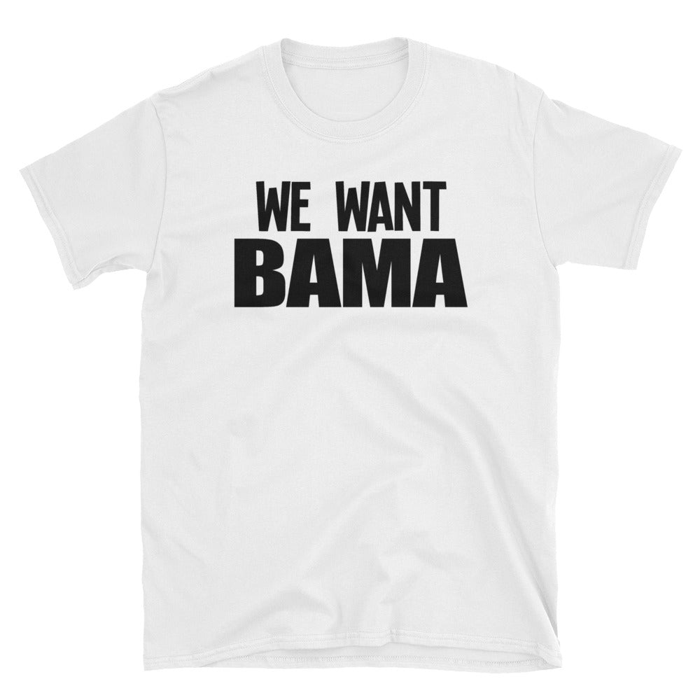 WE WANT BAMA Short-Sleeve Unisex T-Shirt