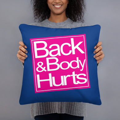 Back & Body Hurts Pillow