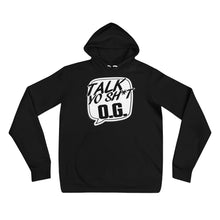 Talk Yo Sh*t OG Men and Womens Hoodie
