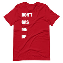 Don't Gas Me Up Short Sleeve Tee