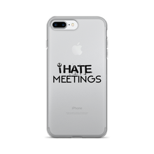 I Hate Meetings iPhone 7/7 Plus Case