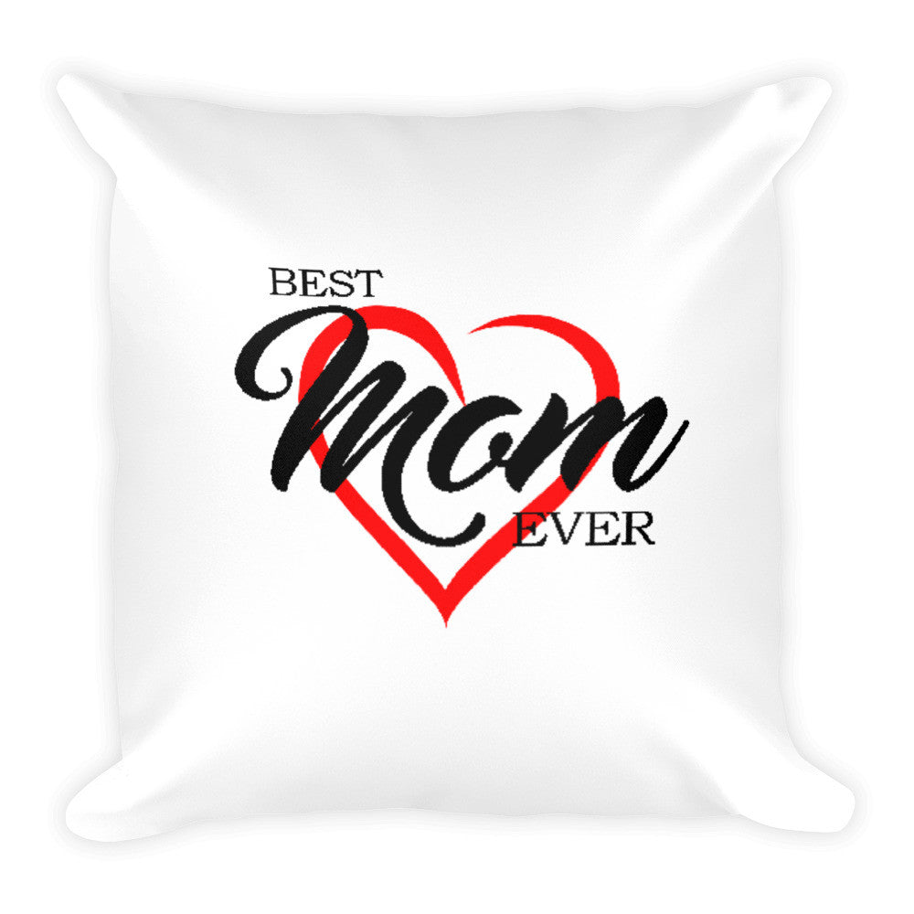 BEST MOM EVER Square Pillow